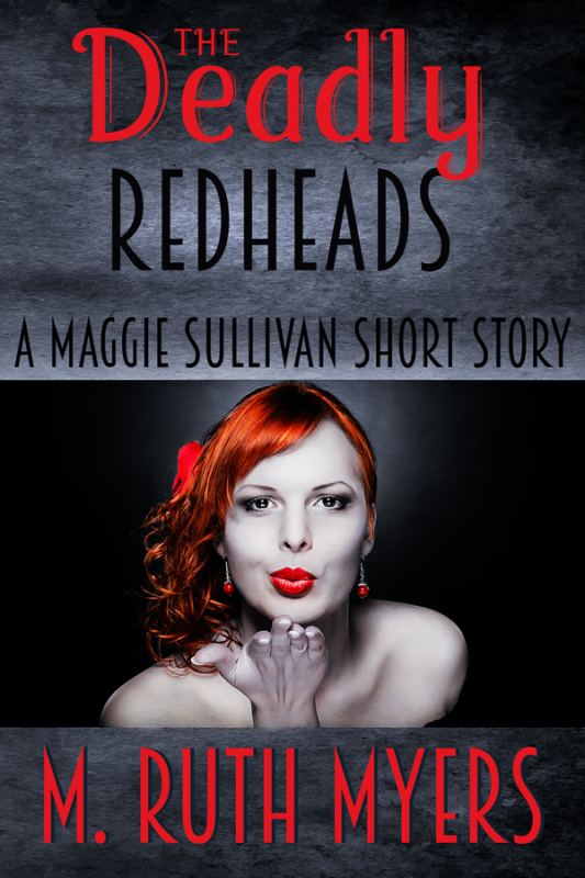 The Deadly Redheads: a Maggie Sullivan short story